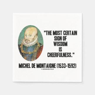 Michel de Montaigne Sign Of Wisdom Cheerfulness Paper Napkin