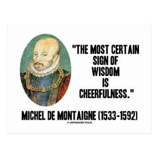 Michel de Montaigne Sign Of Wisdom Cheerfulness Postcard