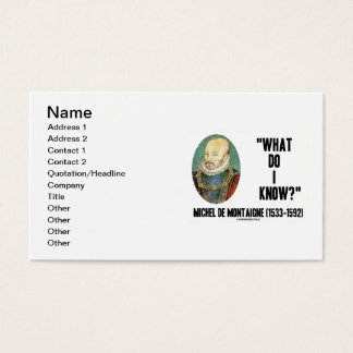 Michel de Montaigne What Do I Know? Quote Business Card