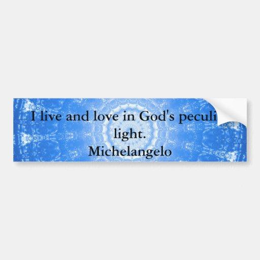Michelangelo  inspirational QUOTE Bumper Stickers