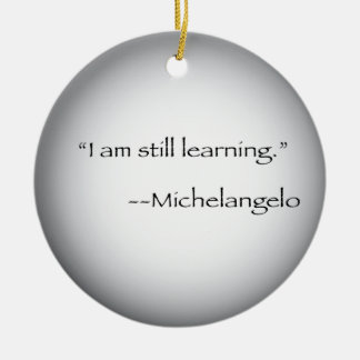 Michelangelo quote ceramic ornament
