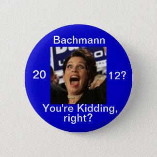 Michele Bachmann 2012? Button