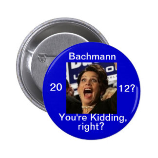 Michele Bachmann 2012? Button