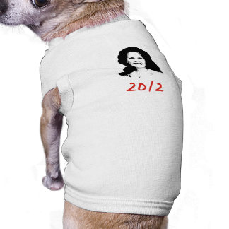 Michele Bachmann 2012 Doggie Tee Shirt