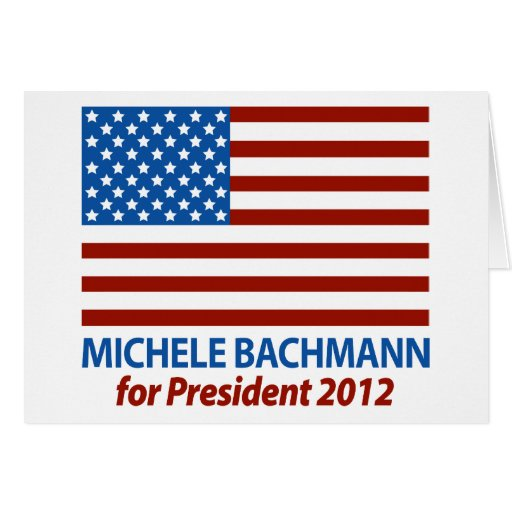 Michele Bachmann for President 2012 Greeting Cards