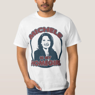 Michele Bachmann is my Homegirl Tee Shirt
