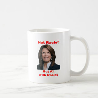 Michele Bachmann Not Racist But #1 With Racist Coffee Mug