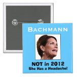 Michele Bachmann: She Has a Headache! Buttons
