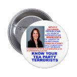 Michele Bachmann, Tea Party Terrorist Pinback Button