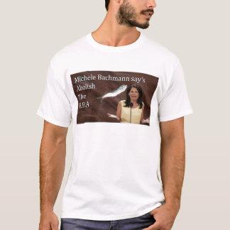 Michele Bachmann Wants To Abolish the EPA T-Shirt