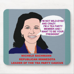 Michele Bachmann Wild-Eyed Tea Party Leader Mouse Pad