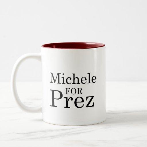 MICHELE FOR PREZ MUGS
