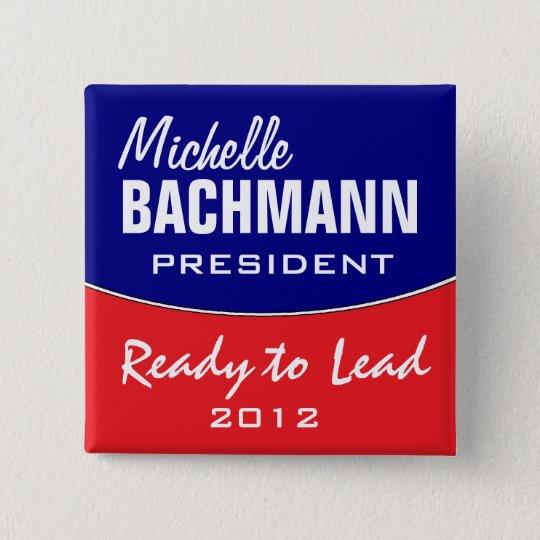 Michelle Bachmann 2012 Pinback Button