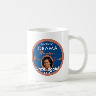 Michelle First Lady 2012 Coffee Mug