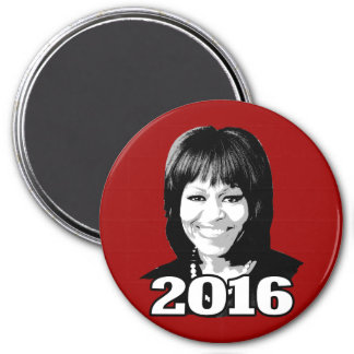 MICHELLE OBAMA 2016 Candidate Magnet