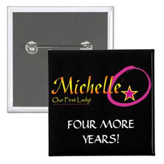 Michelle Obama - 4 más años Pin Cuadrada 5 Cm