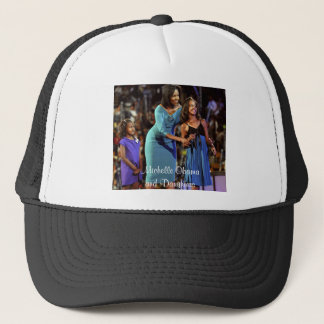 Michelle Obama and.Daughters Trucker Hat