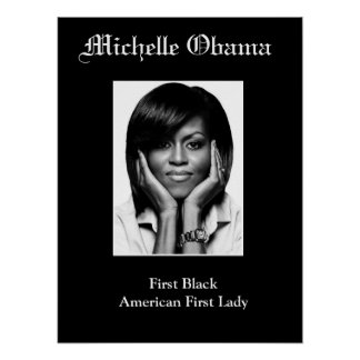 MICHELLE OBAMA FIRST BLACK FIRST LADY poster