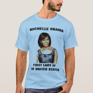 MICHELLE OBAMA, FIRST LADY OF THE U.S. tee