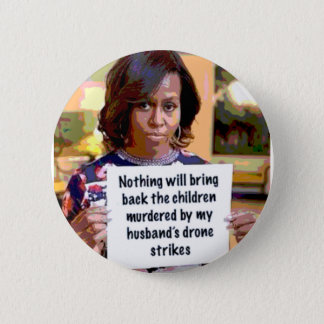 Michelle Obama has something to say...not! Pinback Button