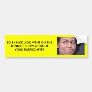 MICHELLE OBAMA IS PISSED BUMPER STICKERS