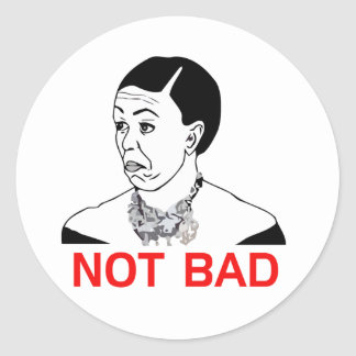Michelle Obama - Not Bad Classic Round Sticker