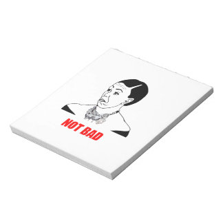 Michelle Obama Not Bad Meme Note Pads
