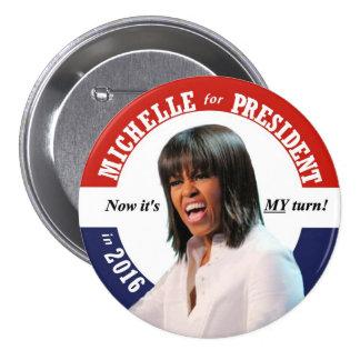 Michelle Obama para el presidente en 2016 Pin Redondo De 3 Pulgadas