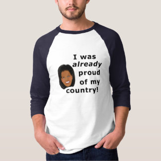 Michelle Obama Proud of My Country: SHIRT (light)