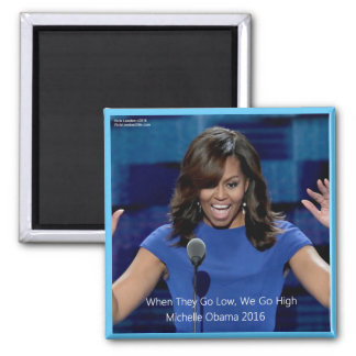 "Michelle Obama ""We Go High"" Collectible Magnet"