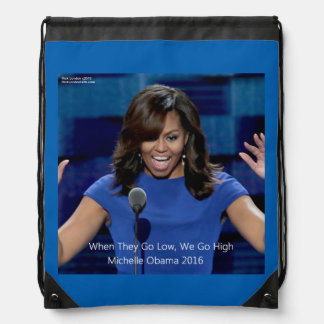 "Michelle Obama ""We Go High"" Drawstring Backpack"