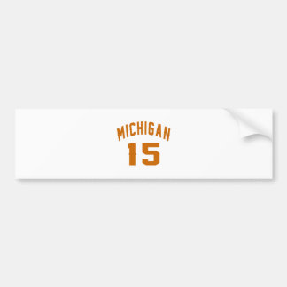 Michigan 15 Birthday Designs Bumper Sticker