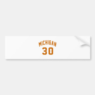 Michigan 30 Birthday Designs Bumper Sticker