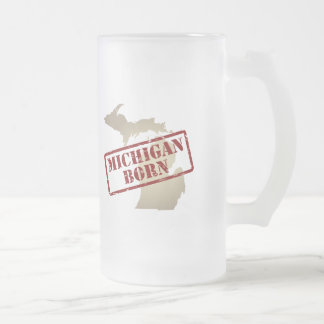 Michigan Born - Stamp on Map Frosted Glass Beer Mug