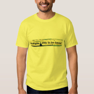 Michigan City is For Lovers T Shirt