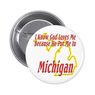 Michigan - God Loves Me Button