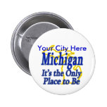 Michigan  It's the Only Place to Be Pins