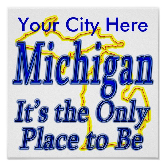 Michigan  It's the Only Place to Be Poster