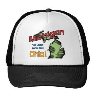 Michigan MI US Motto At Least We re Not Ohio Trucker Hats