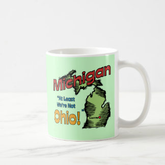 Michigan MI US Motto ~ At Least We're Not Ohio Coffee Mug