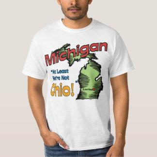Michigan MI US Motto ~ At Least We're Not Ohio T Shirt