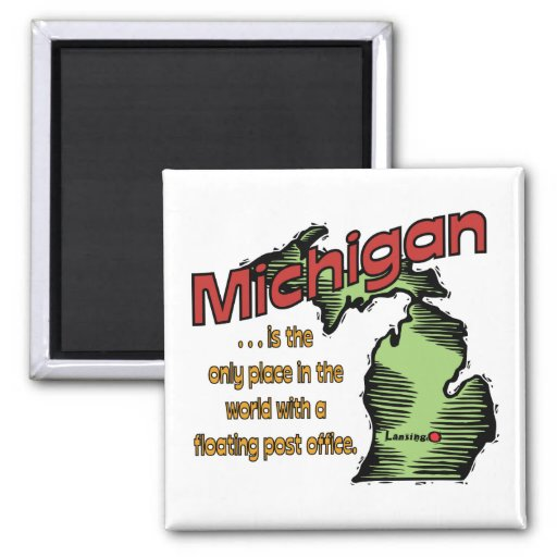 Michigan Motto ~ Worlds Only Floating Post Office Fridge Magnet