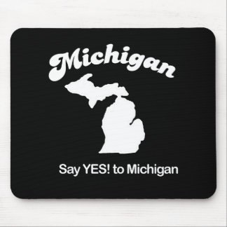 Michigan - Say yes T-shirt Mouse Pad