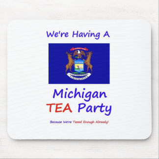 Michigan TEA Party - We're Taxed Enough Already! Mouse Pad