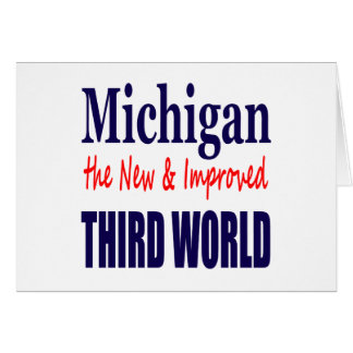 Michigan the New & Improved THIRD WORLD Card