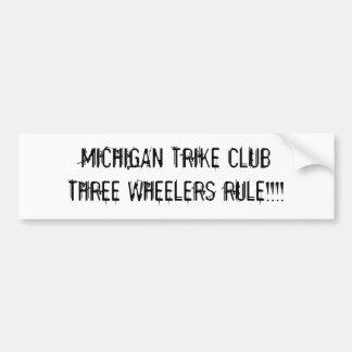MICHIGAN TRIKE CLUBTHREE WHEELERS RULE!!!! BUMPER STICKER