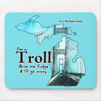 Michigan Troll: Give me Fudge! Mouse Pad