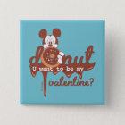 Mickey | Donut U Want to be My Valentine? Pinback Button