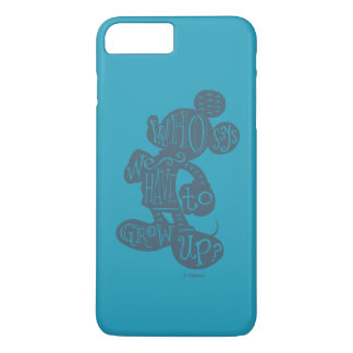 Mickey | Who Says We Have To Grow Up? iPhone 7 Plus Case