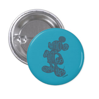 Mickey | Who Says We Have To Grow Up? Pinback Button